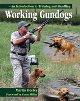 Working Gundogs: An Introduction to Training and Handling (Hardback)