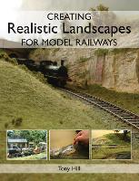 Creating Realistic Landscapes for Model Railways (Paperback)