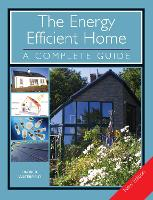 The Energy Efficient Home: A Complete Guide - New Edition (Paperback)