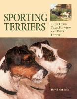 Sporting Terriers: Their Form, Their Function and Their Future (Hardback)