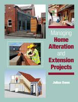 Managing Home Alteration and Extension Projects (Hardback)