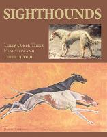 Sighthounds: Their Form, Their Function and Their Future (Hardback)