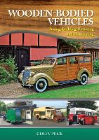 Wooden-Bodied Vehicles: Buying, Building, Restoring and Maintaining (Hardback)