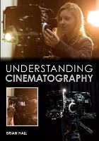 Understanding Cinematography