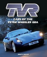 TVR: Cars of the Peter Wheeler Era (Hardback)