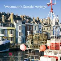 Weymouth's Seaside Heritage - Informed Conservation (Paperback)