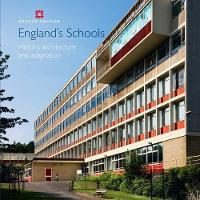 England's Schools: History, architecture and adaptation - Informed Conservation (Paperback)