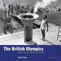 The British Olympics: Britain's Olympic Heritage 1612-2012 - Played in Britain (Paperback)