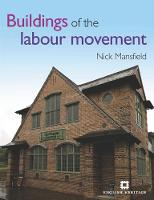 Buildings of the Labour Movement (Paperback)