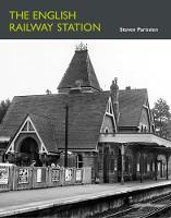 The English Railway Station (Hardback)