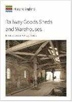 Railway Goods Shed and Warehouses: Introductions to Heritage Assets (Paperback)