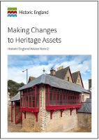 Making Changes to Heritage Assets: Historic England Advice Note 2 (Paperback)