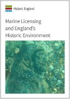 Marine Licensing and England's Historic Environment (Paperback)