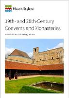 19th and 20th-Century Convents and Monasteries: Introductions to Heritage Assets (Paperback)
