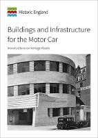 Buildings and Infrastructure for the Motor Car: Introductions to Heritage Assets (Paperback)