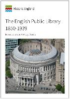 The English Public Library 1850-1939: Introductions to Heritage Assets (Paperback)
