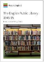 The English Public Library 1945-85: Introductions to Heritage Assets (Paperback)