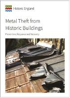 Metal Theft from Historic Buildings: Prevention, Response and Recovery (Paperback)