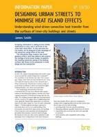 Designing Urban Streets to Minimise Heat Island Effects: Understanding Wind-driven Convective Heat Transfer from the Surfaces of Inner-city - BRE Information Paper 19/10