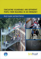 Evacuating Vulnerable and Dependent People from Buildings in an Emergency (Paperback)