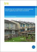 Designing Out Unintended Consequences When Undertaking Solid Wall Insulation (Paperback)