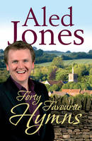 Aled Jones' Forty Favourite Hymns (Paperback)