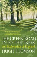The Green Road Into The Trees (Hardback)