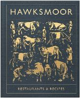Hawksmoor: Restaurants & Recipes