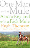 One Man and a Mule: Across England with a Pack Mule (Hardback)