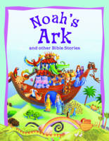 Noah's Ark and Other Bible Stories - Bible Stories (Paperback)