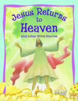 Jesus Returns to Heaven and Other Bible Stories - Bible Stories (Paperback)