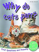 Why Do Cats Purr?: First Questions and Answers Cats and Kittens - First Q&A (Paperback)