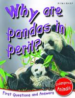 Why are Pandas in Peril?: First Questions and Answers - Endangered Animals - First Q&A (Paperback)