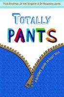 Totally Pants: A Brilliant Guide to Boys' Bits (Paperback)