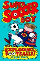 Super Soccer Boy and the Exploding Footballs (Paperback)