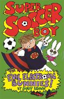 Super Soccer Boy and the Evil Electronic Bunnies - Super Soccer Boy (Paperback)