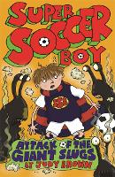 Super Soccer Boy and the Attack of the Giant Slugs - Super Soccer Boy (Paperback)