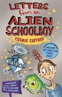 Letters From An Alien Schoolboy: Cosmic Custard - Letters from an Alien Schoolboy (Paperback)
