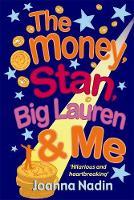 The Money, Stan, Big Lauren and Me (Paperback)