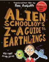 Alien Schoolboy's Z-A Guide to Earthlings - Letters from an Alien Schoolboy (Paperback)