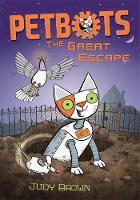 Petbots: The Great Escape - Petbots (Paperback)