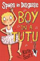 Boy in a Tutu - Spies in Disguise (Paperback)