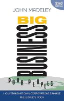 Big Business, Poor Peoples: How Transnational Corporations Damage the World's Poor (Hardback)