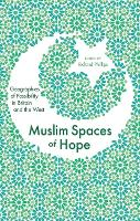 Muslim Spaces of Hope: Geographies of Possibility in Britain and the West (Hardback)