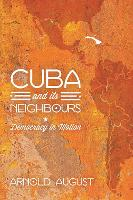 Cuba and Its Neighbours: Democracy in Motion (Paperback)