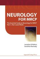 Neurology For Mrcp: The Essential Guide To Neurology For Mrcp Part 1, Part 2 And Paces