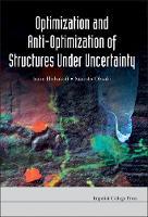 Optimization And Anti-optimization Of Structures Under Uncertainty (Hardback)