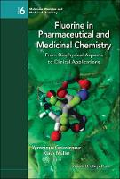 Fluorine In Pharmaceutical And Medicinal Chemistry: From Biophysical Aspects To Clinical Applications - Molecular Medicine And Medicinal Chemistry 6 (Hardback)