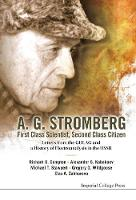 A. G. Stromberg - First Class Scientist, Second Class Citizen: Letters From The Gulag And A History Of Electroanalysis In The Ussr (Hardback)