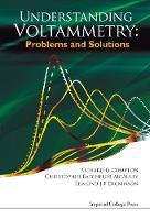 Understanding Voltammetry: Problems And Solutions (Hardback)